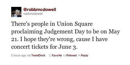 Alasan Kenapa Kiamat 21 Mei 2011 TIDAK Akan Terjadi - ada pengguna twitter yang baru saja membeli tiket konser